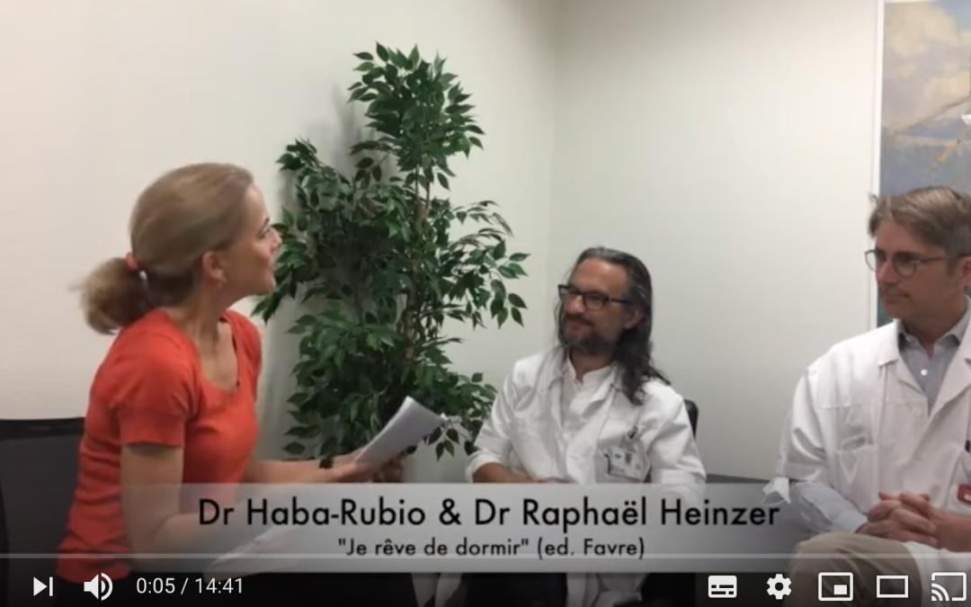 Conversation avec des experts du sommeil – Docteur Heinzer et Docteur Haba Rubio – 15 min