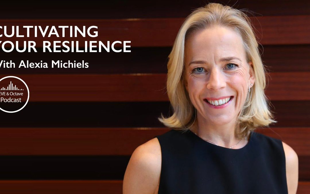 Programme EVE & Octave Podcast #28. Cultivating Your Resilience with Alexia Michiels