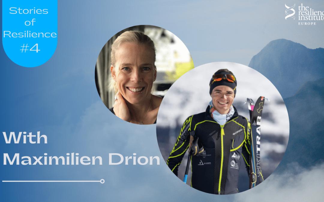 Stories of Resilience #4 avec Maximilien Drion   Juillet 2021